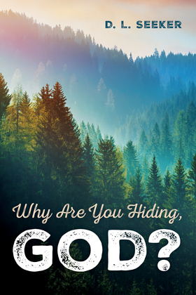 Why Are You Hiding, God?