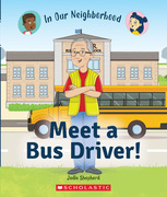 Meet a Bus Driver! (In Our Neighborhood)