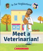 Meet a Veterinarian! (In Our Neighborhood)