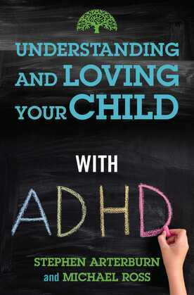Understanding and Loving Your Child with ADHD