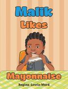 Malik Likes Mayonnaise