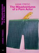 The Misadventures of a Porn Actor