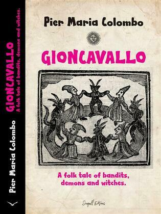 GIONCAVALLO - A folk tale of bandits, demons and witches