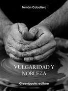 Vulgaridad y nobleza