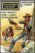 Härter als die Coltmänner: Exklusiv Western Sammelband 5 Romane