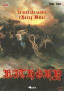 Bathory - la band che cambiò l'Heavy Metal