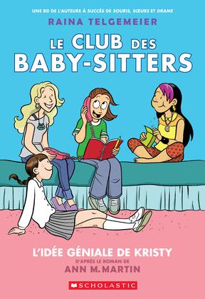 Le Club des Baby-Sitters : N° 1 - L'idée géniale de Kristy