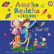 Amelia Bedelia & Friends #6: Amelia Bedelia & Friends Blast Off!