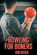 Bowling for Boners