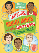 Inventors, Bright Minds and Other Science Heroes of South Africa