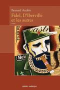 Fidel, D'Iberville et les autres