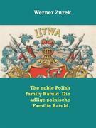 The noble Polish family Ratuld. Die adlige polnische Familie Ratuld.