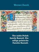 The noble Polish family Ramult. Die adlige polnische Familie Ramult.