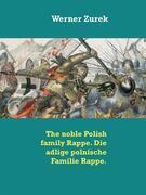 The noble Polish family Rappe. Die adlige polnische Familie Rappe.