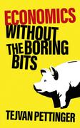 Economics without the Boring Bits