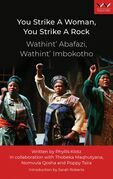 You Strike a Woman, You Strike a Rock / Wathint' Abafazi, Wathint' Imbokotho