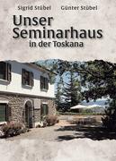 Unser Seminarhaus in der Toskana
