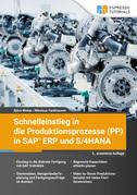 Schnelleinstieg in die Produktionsprozesse (PP) in SAP ERP und S/4HANA