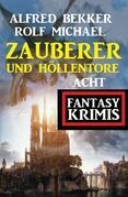Zauberer und Höllentore: Acht Fantasy Krimis