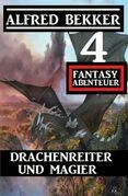 Drachenreiter und Magier: 4 Fantasy Abenteuer
