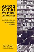 Amos Gitai et l'enjeu des archives
