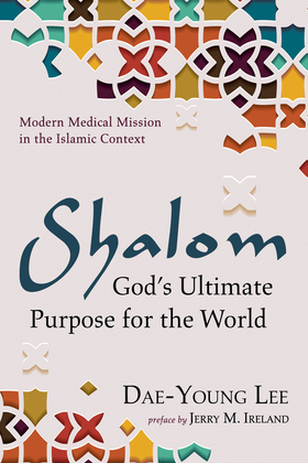 Shalom: God's Ultimate Purpose for the World
