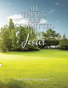 All Things Are Committed to Jesus