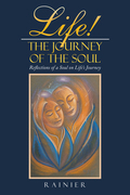 Life! the Journey of the Soul