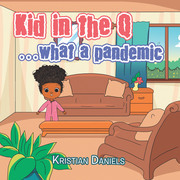 Kid in the Q …What a Pandemic