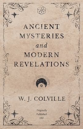 Ancient Mysteries and Modern Revelations