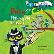 Pete the Cat: Making New Friends
