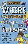 Where Do Astronauts Put Their Dirty Underwear?
