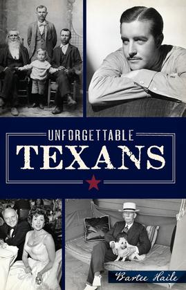 Unforgettable Texans