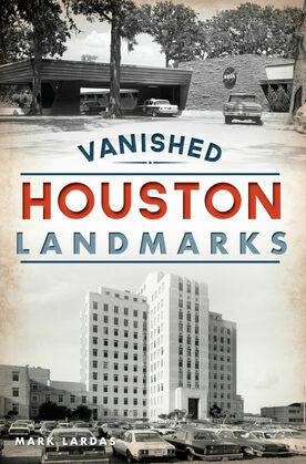 Vanished Houston Landmarks