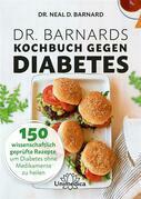Dr. Barnards Kochbuch gegen Diabetes