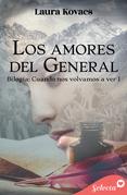 Los amores del general (Cuando nos volvamos a ver 1)