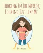 Looking in the Mirror, Looking Just Like Me