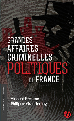 Grandes affaires criminelles politiques de France