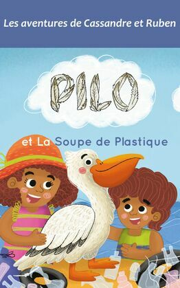 Pilo et la soupe de plastique