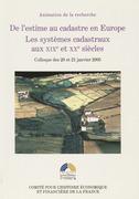 De l'estime au cadastre en Europe. Les systèmes cadastraux aux XIXe et XXe siècles