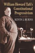 William Howard Taft's Constitutional Progressivism