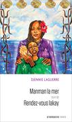 Manman la mer suivi de Rendez-vous Lakay