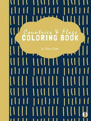 A-Z Countries and Flags Coloring Book for Kids Ages 6+ (Printable Version)