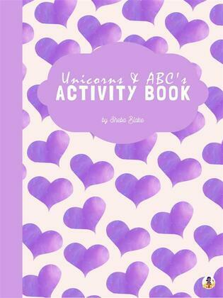Unicorns and ABC's Activity Book for Kids Ages 3+ (Printable Version)