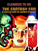 The Fantasy Fan A Collection of Weird Stories