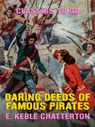 Daring Deeds of Famous Pirates