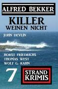 Killer weinen nicht: 7 Strand Krimis