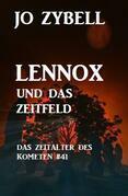 Lennox und das Zeitfeld: Das Zeitalter des Kometen #41
