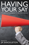 Having Your Say: Threats to Free Speech in the 21st Century