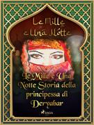 Storia della principessa di Deryabar (Le Mille e Una Notte 51)